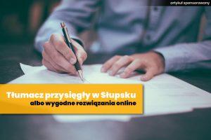 Tłumacz przysięgły w Słupsku – poznaj rozwiązania online